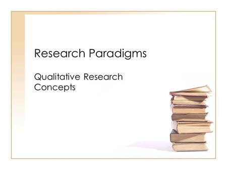 Research Paradigms Qualitative Research Concepts.