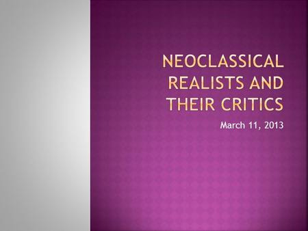 Neoclassical Realists and their Critics