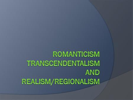 Romanticism  1800-1860 Genres and Style of Romanticism  Character sketches  Slave narratives  Poetry  Short stories.