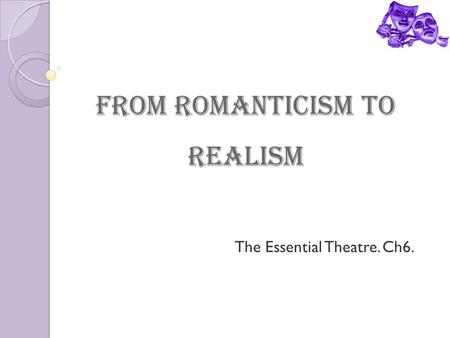 realism in theatre essay This essay example has been submitted by a student our writers can write a better one for you realism is the movement toward representing reality as it is, in art.