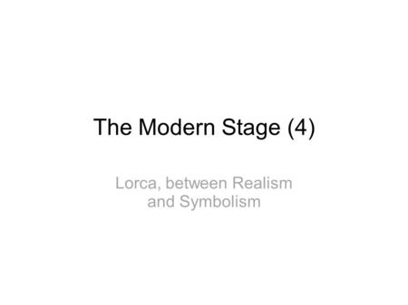 Lorca, between Realism and Symbolism