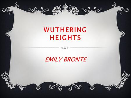 WUTHERING HEIGHTS EMILY BRONTE.