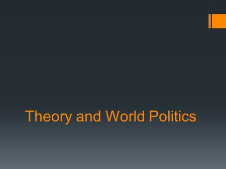 the theories of world politics from marxism point of view To summarize foucault's thought from an objective point of view, his political works would all seem to have two things in common: (1) an historical perspective, studying social phenomena in historical contexts, focusing on the way they have changed throughout history (2) a discursive methodology, with the study of texts, particularly.