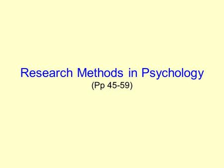 Research Methods in Psychology (Pp 45-59). Observations Can be used in both experimental and nonexperimental research; can be used quantitatively or qualitatively.