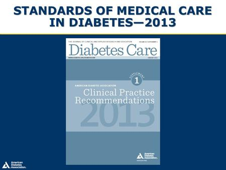 Standards of Medical Care in Diabetes—2013
