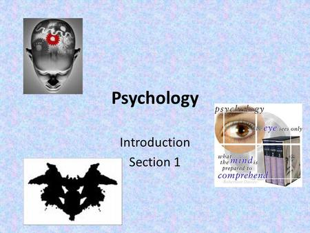 Psychology Introduction Section 1. What is Psychology? Psychology studies behavior and cognitive processes from five perspectives: behavioral, cognitive,