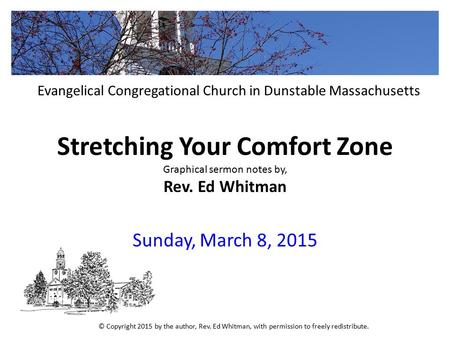 Stretching Your Comfort Zone Graphical sermon notes by, Rev. Ed Whitman Sunday, March 8, 2015 Evangelical Congregational Church in Dunstable Massachusetts.