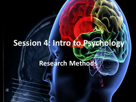 Session 4: Intro to Psychology Research Methods. Measurement The first step in research is to formulate the question…the next step is to measure them.