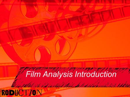 Film Analysis Introduction What does a director really do? A director does not simply tell the story of film through the plot. He or she uses other elements.