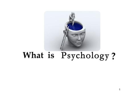 1 What is ?. 2 Psychology Foundations Unit 1 3 The History and Scope of Psychology What is Psychology?  Psychology's Roots  Contemporary Psychology.