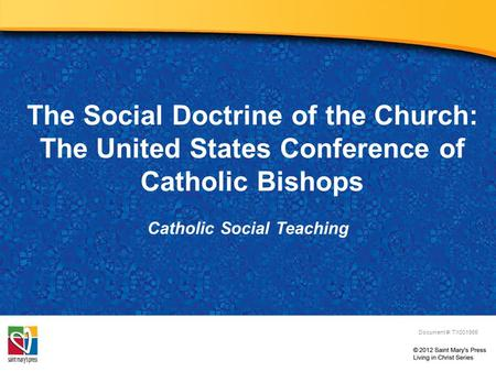 The Social Doctrine of the Church: The United States Conference of Catholic Bishops Catholic Social Teaching Document #: TX001965.