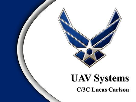 C/3C Lucas Carlson UAV Systems. Development Mission Specifications EmploymentOverview 2.