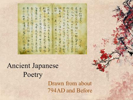 Ancient Japanese Poetry Drawn from about 794AD and Before.