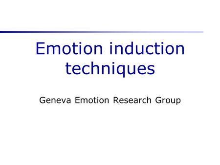 Emotion induction techniques Geneva Emotion Research Group.