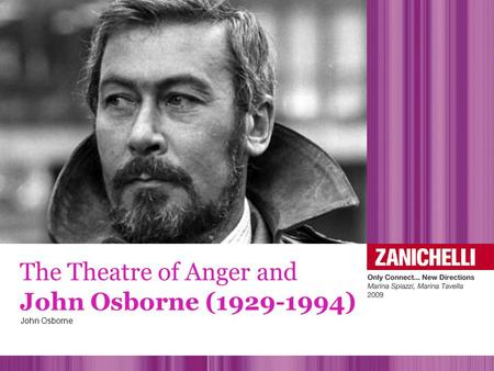 The Theatre of Anger and John Osborne ( )