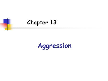 Chapter 13 Aggression. Origins of Aggression Freud suggested that we have an instinct to aggress. Sociobiologists argue that aggression is an inherited.