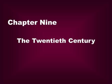 Chapter Nine The Twentieth Century. Marks:two World Wars rival imperialist countries and their ambition to dominate the world The 20 th century literature.