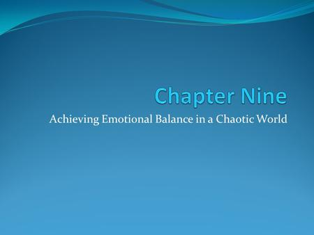 Achieving Emotional Balance in a Chaotic World