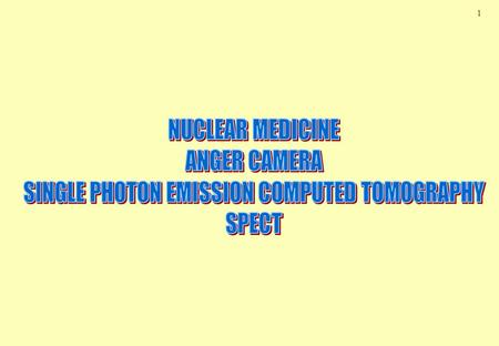 1. 2  Ray Imaging u Inject a pharmaceutical labelled with a radioactive nuclide  Detect where  -rays are coming from u Local concentration in patient.