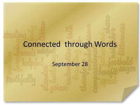 Connected through Words September 28. Think about it … Do you prefer wearing old, comfortable clothing or dressy outfits? Why? Paul says there are certain.