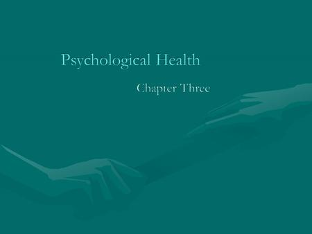 Contributes to every dimension of wellness.Contributes to every dimension of wellness. Defining Psychological HealthDefining Psychological Health –Positively.