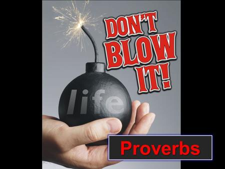 Proverbs. shouldn't have gotten Nobody ever plans to blow up their life. They just don't plan not to.