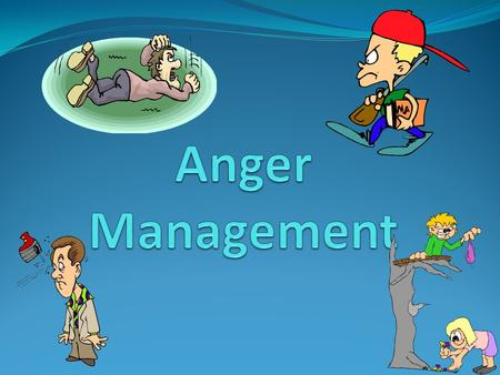 Anger Management.