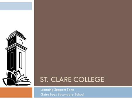 ST. CLARE COLLEGE Learning Support Zone Gzira Boys Secondary School.