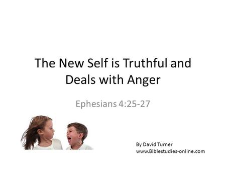 The New Self is Truthful and Deals with Anger