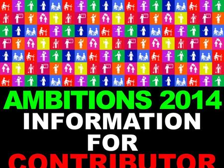 AMBITIONS 2014 INFORMATION FOR CONTRIBUTOR S. CONTEXT School curriculum changes Raising of the Participation Age Loss of funded careers guidance in.