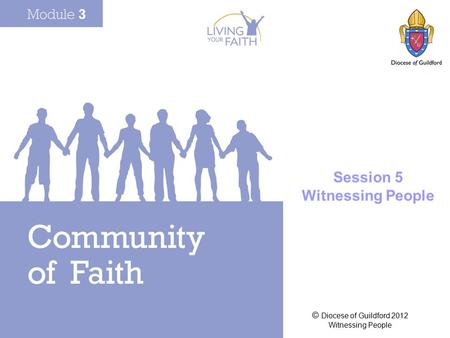 © Diocese of Guildford 2012 Witnessing People Session 5 Witnessing People.