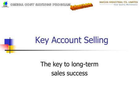 Key Account Selling The key to long-term sales success.