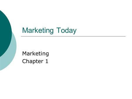 Marketing Today Marketing Chapter 1