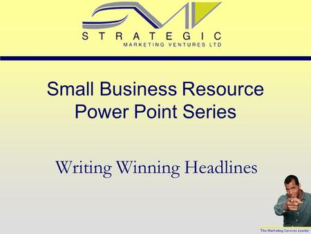 Small Business Resource Power Point Series Writing Winning Headlines.