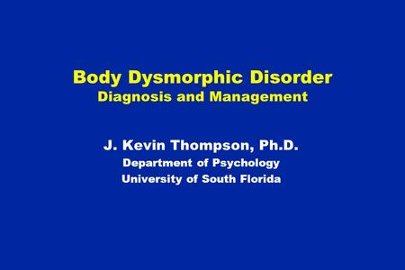 Body Dysmorphic Disorder Diagnosis and Management