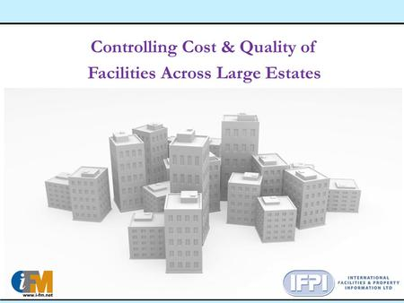 Controlling Cost & Quality of Facilities Across Large Estates.