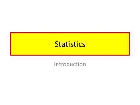 Statistics Introduction.