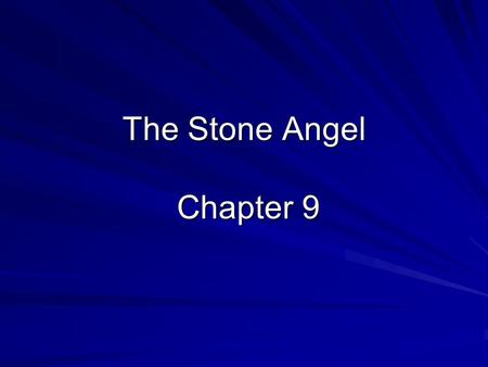 The Stone Angel Chapter 9. Plot 1 Summary Hagar wakes up alone in the abandoned cannery at Shadow Point. She is disoriented and confused about her situation.