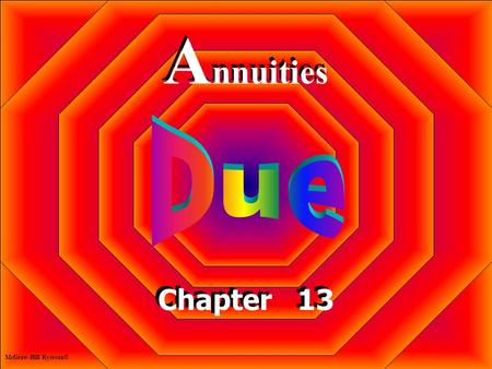 Annuities Due Chapter 13 McGraw-Hill Ryerson©.