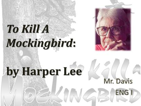 To Kill A Mockingbird: by Harper Lee