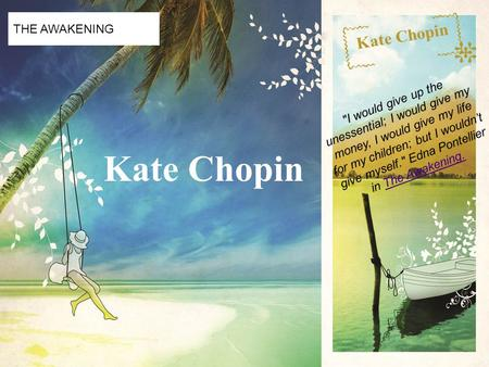 the life and writing career of kate chopin Essays and criticism on kate chopin - chopin, kate - (twentieth-century literary criticism.