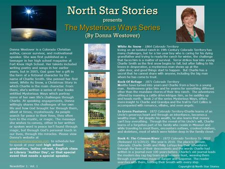North Star Stories presents The Mysterious Ways Series (By Donna Westover) White As Snow - 1864 Colorado Territory Living on an isolated ranch in 19th-Century.