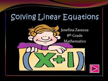 Josefina Zarazua 8 th Grade Mathematics Solve: 4x+13=21 a) X=2 X=2 b) X=4 X=4 c) X=3 X=3 d) None of these None of these.