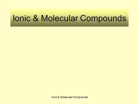 Ionic & Molecular Compounds. Valence Electrons Susan Baird Dori Delaney Cindy Rothwell Return to Home Page.