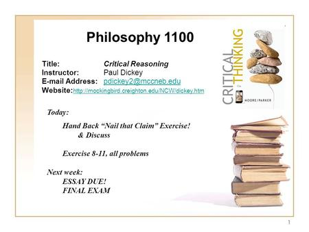"Philosophy 1100 Today: Hand Back ""Nail that Claim"" Exercise! & Discuss"