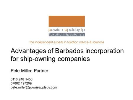 Advantages of Barbados incorporation for ship-owning companies Pete Miller, Partner 0116 248 1456 07802 197269