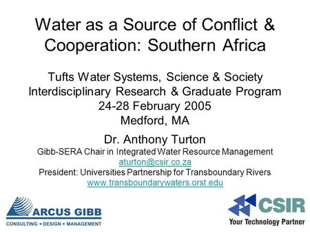 Water as a Source of Conflict & Cooperation: Southern Africa Tufts Water Systems, Science & Society Interdisciplinary Research & Graduate Program 24-28.