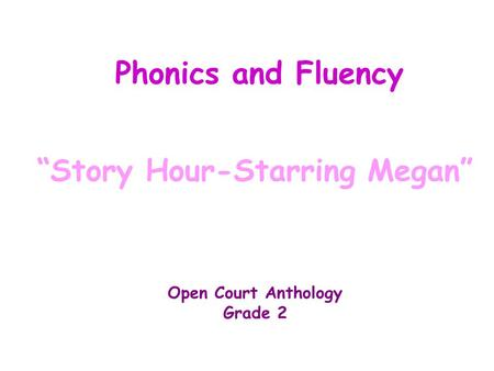 """Story Hour-Starring Megan"""