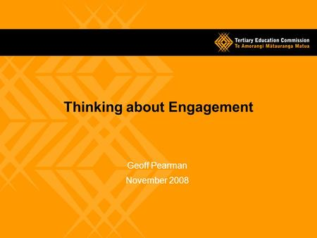 Thinking about Engagement Geoff Pearman November 2008.