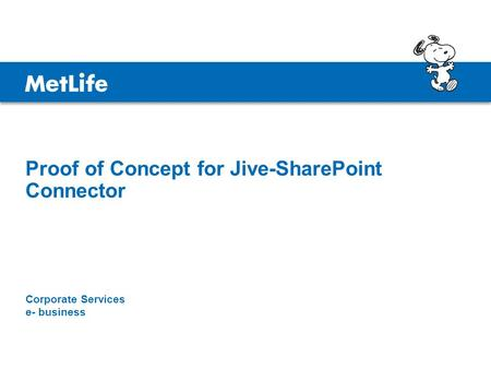 Corporate Services e- business Proof of Concept for Jive-SharePoint Connector.